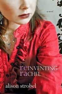 Reinventing Rachel, Alison Strobel